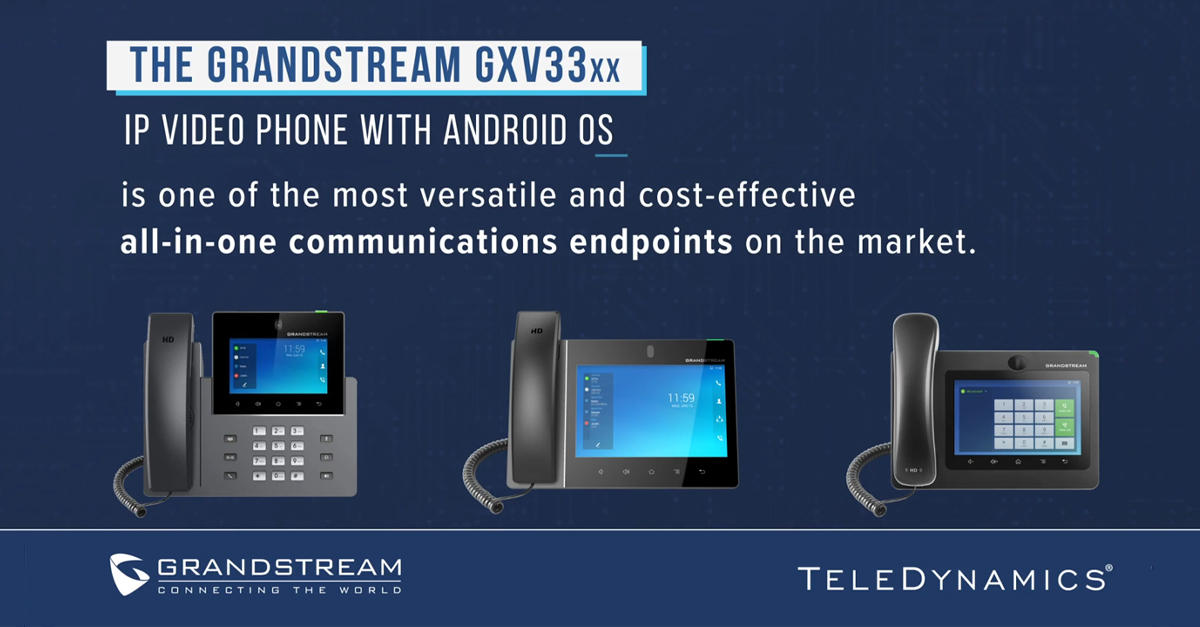 Grandstream GXV3350, GXV3380 and GXV3370 IP video phones