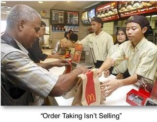 """""""Order Taking Isn't Selling"""""""