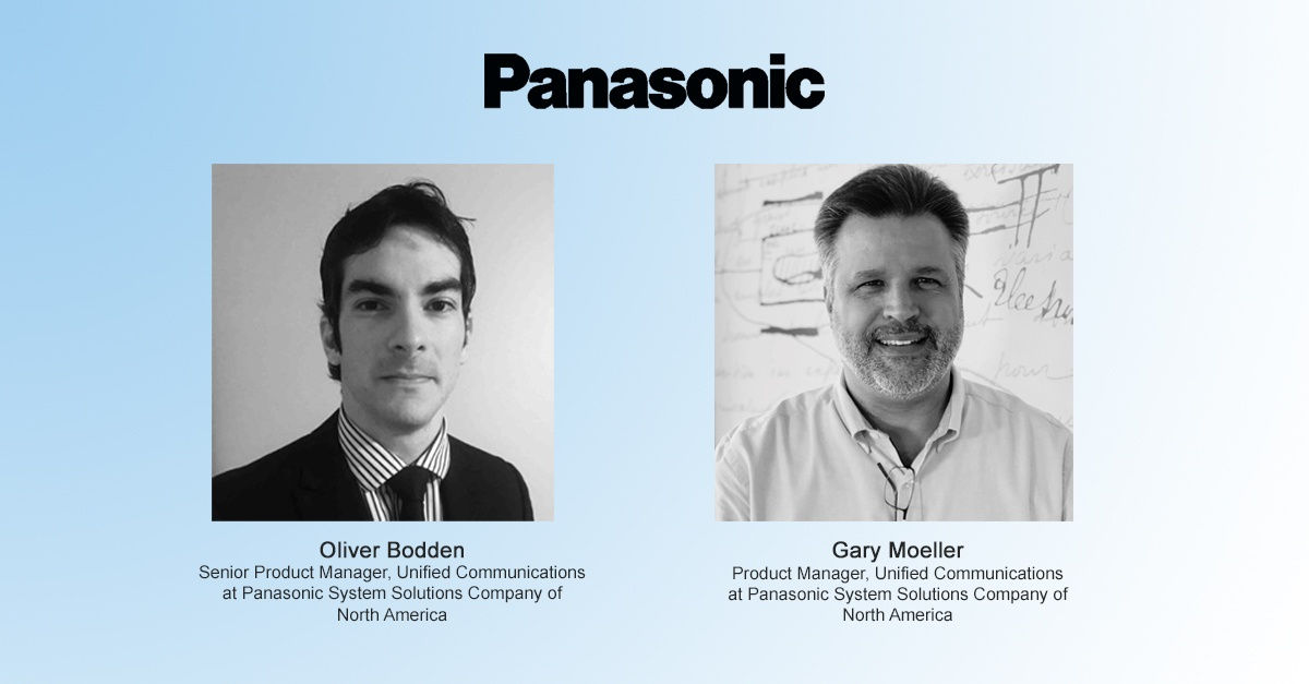 Oliver Bodden and Gary Moeller, Panasonic System Solutions Company of North America