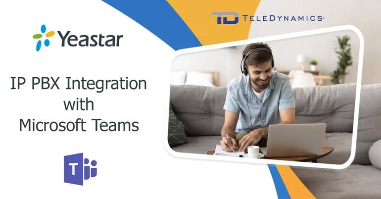 Yeastar IP PBX integration with Microsoft Teams