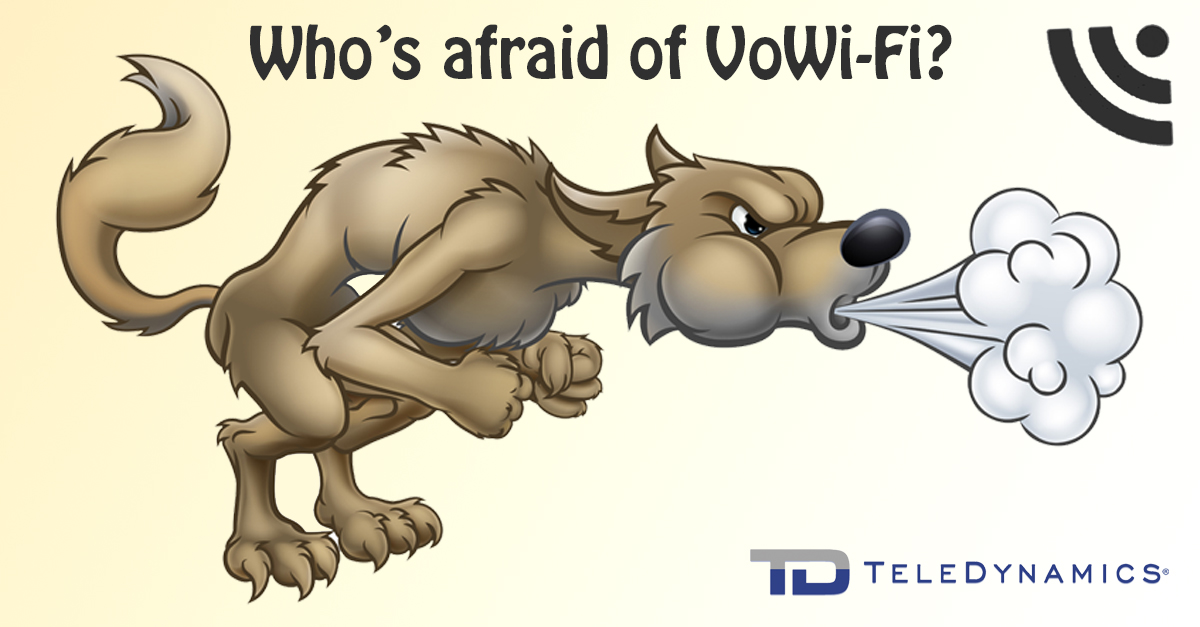Who's afraid of VoWi-Fi? (with image of the Big Bad Wolf)